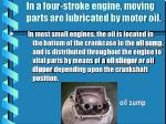 in a four stroke engine moving parts are lubricated by motor oil