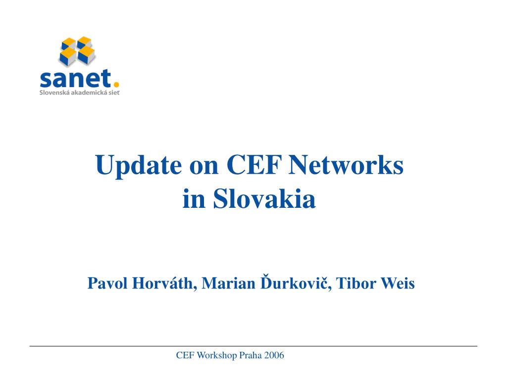 update on cef networks in slovakia l.