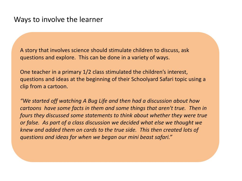 Ways to involve the learner