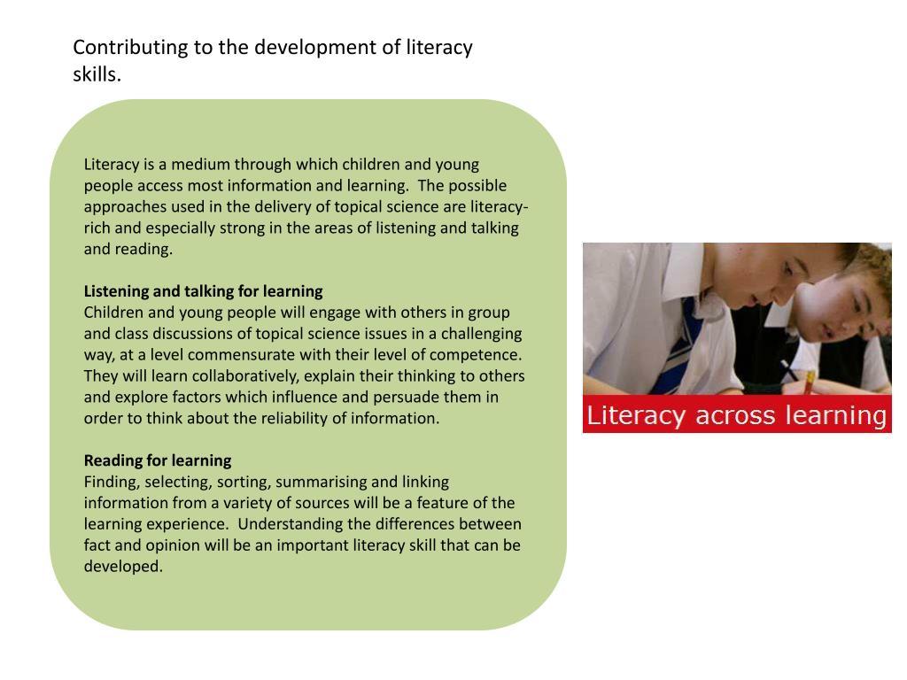 Contributing to the development of literacy skills.
