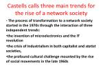 castells calls three main trends for the rise of a network society