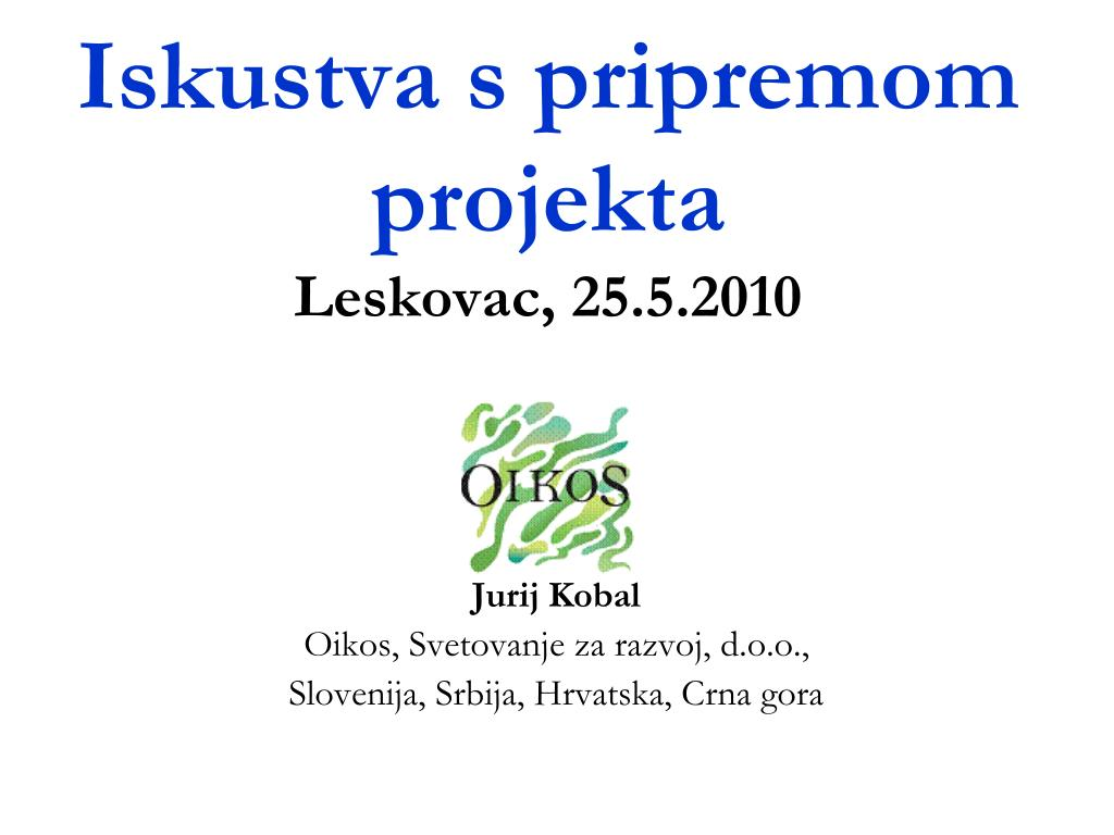 iskustva s pripremom projekta leskovac 25 5 2010 l.