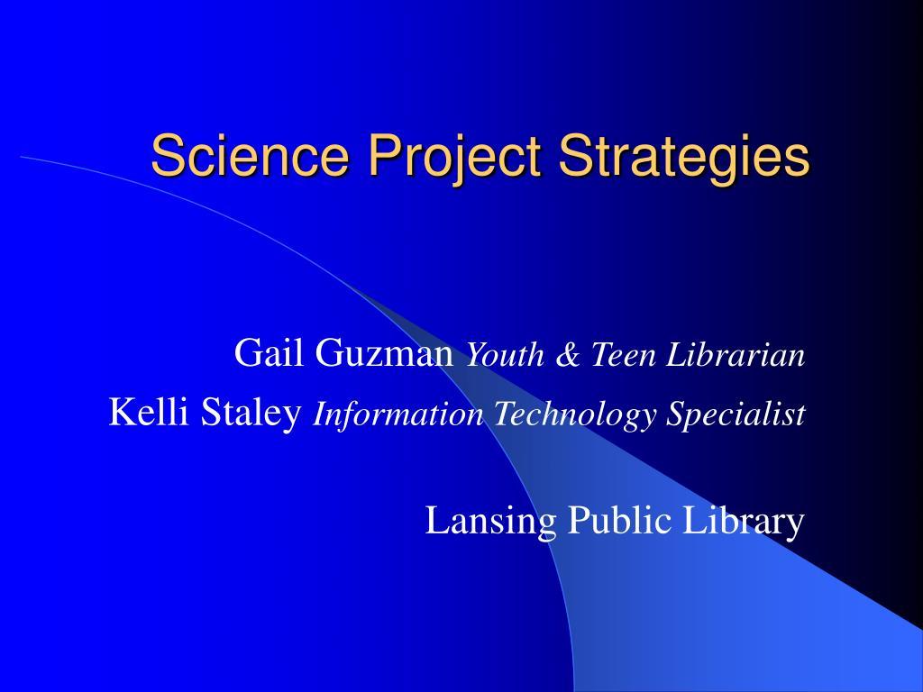 science project strategies l.