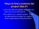 ways to find a science fair project idea 1