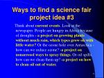 ways to find a science fair project idea 3