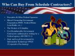 who can buy from schedule contractors