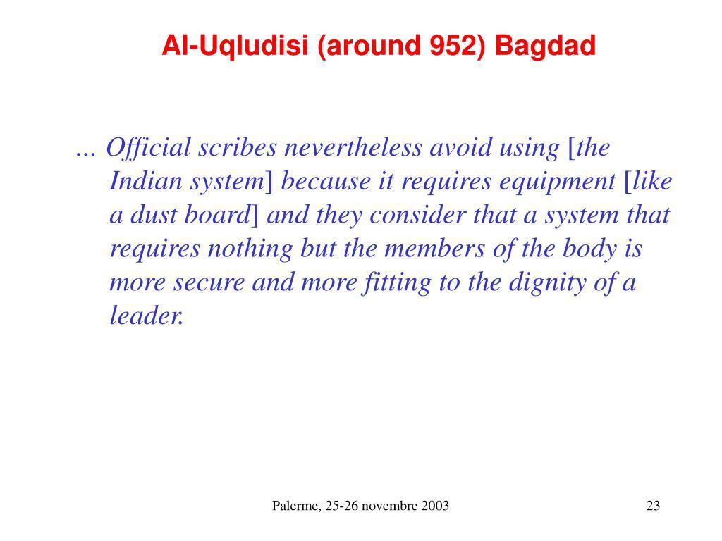 Al-Uqludisi (around 952) Bagdad