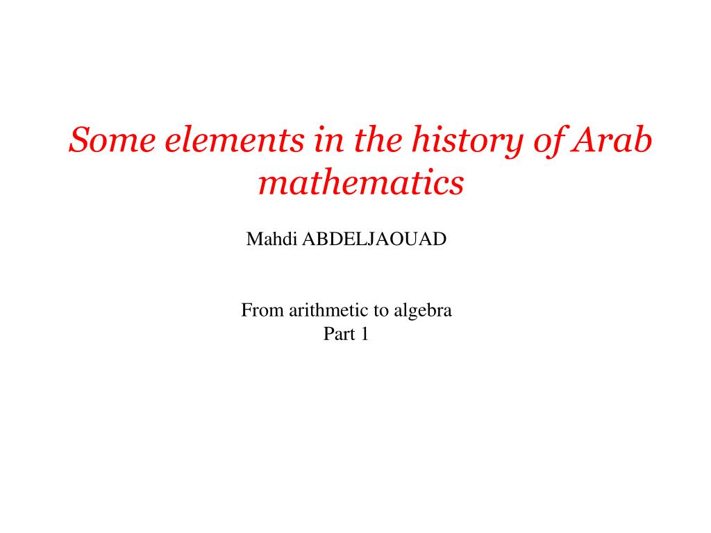Some elements in the history of Arab mathematics
