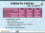 cr dito fiscal art 11 lietu