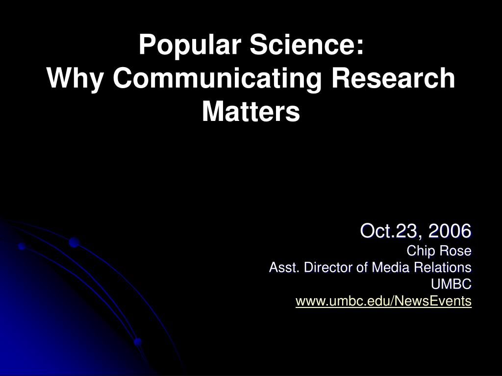popular science why communicating research matters l.