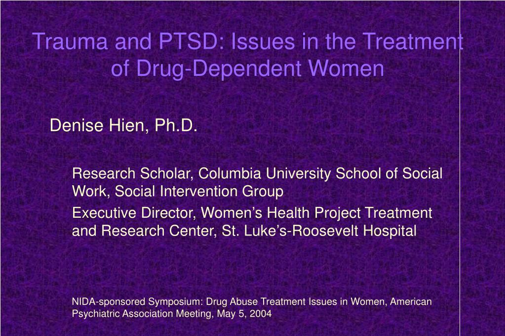 trauma and ptsd issues in the treatment of drug dependent women l.
