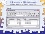and operator in qbe sales made before july 31 by sales rep e 1057