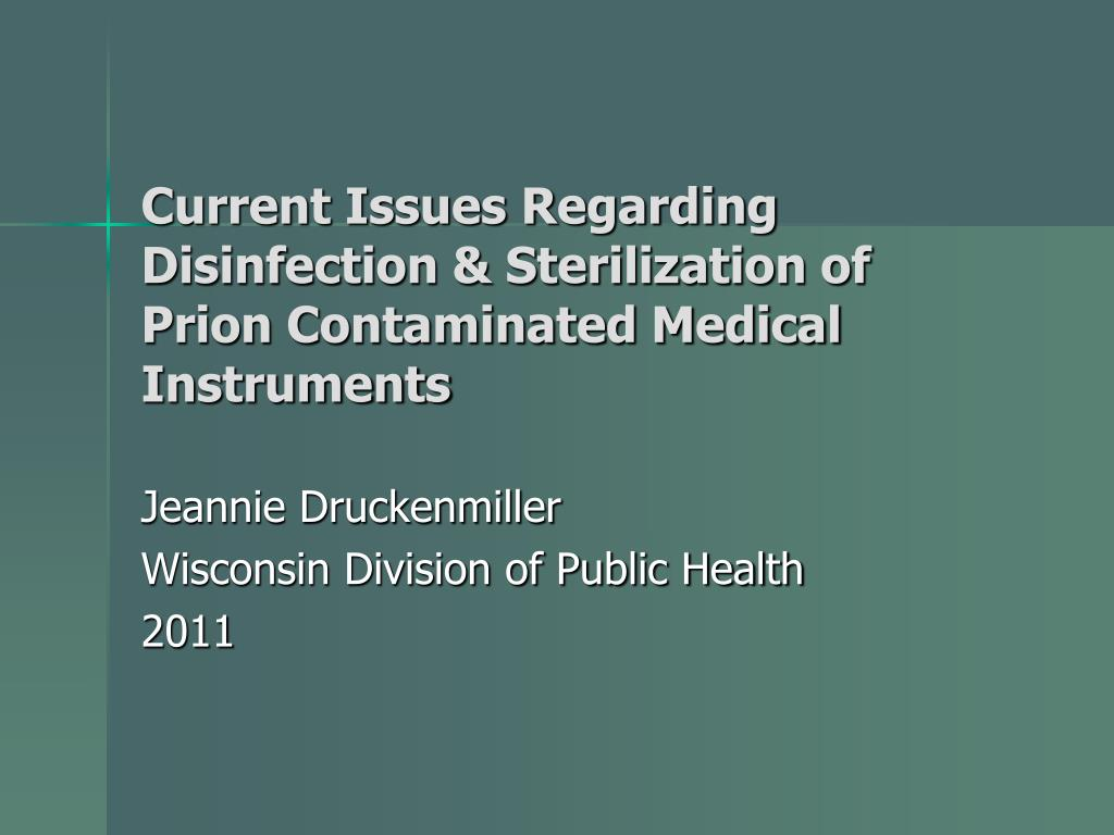 current issues regarding disinfection sterilization of prion contaminated medical instruments l.