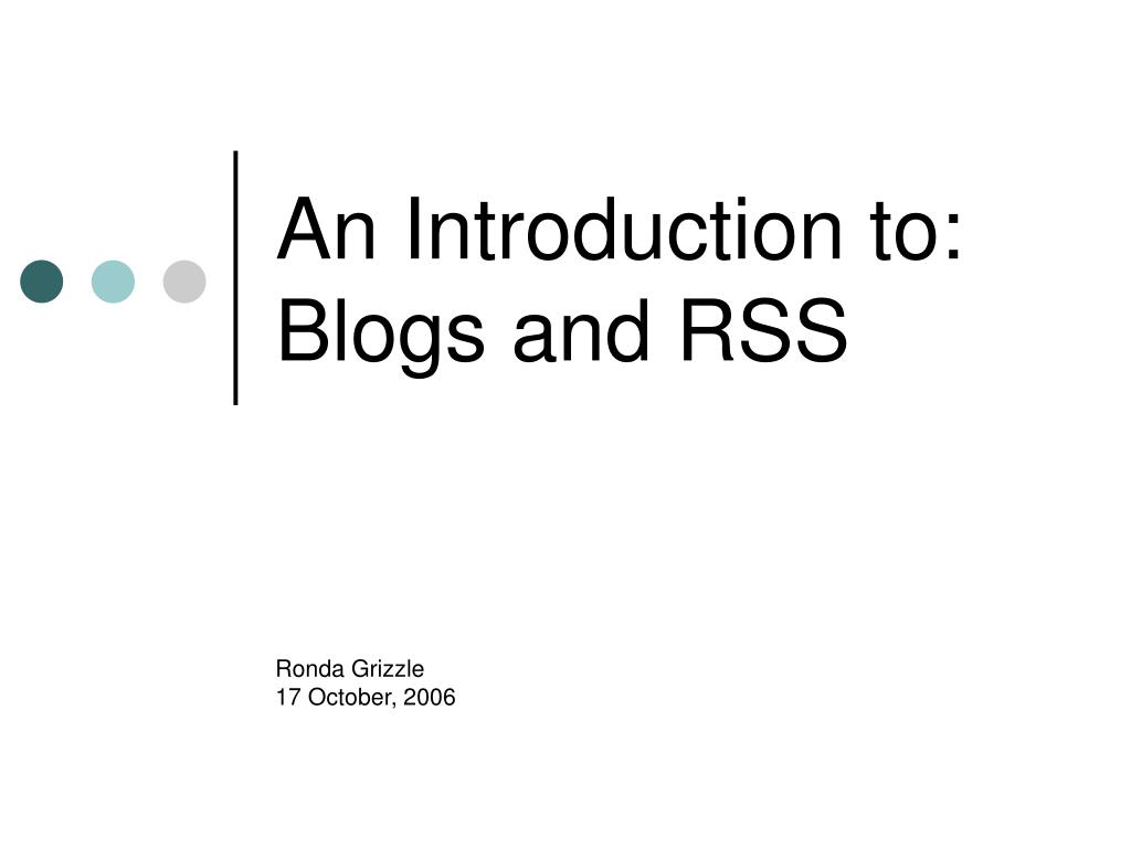 an introduction to blogs and rss l.