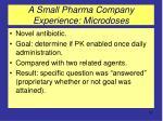 a small pharma company experience microdoses