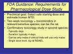 fda guidance requirements for pharmacological dose study