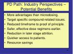 pd path industry perspectives potential benefits
