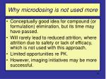 why microdosing is not used more