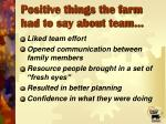 positive things the farm had to say about team