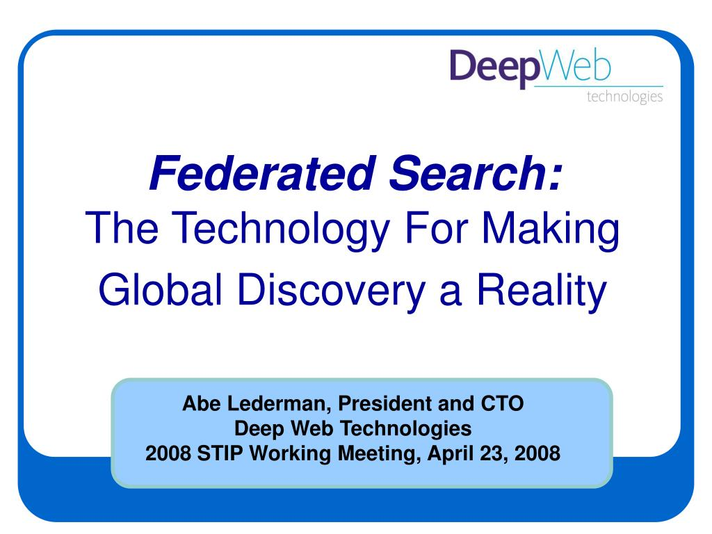 abe lederman president and cto deep web technologies 2008 stip working meeting april 23 2008 l.