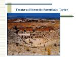 theater at hieropolis pamukkale turkey