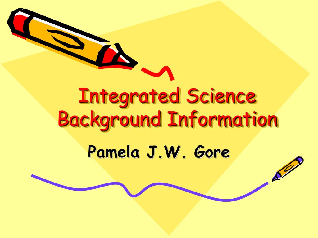 integrated science background information l.