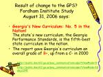 result of change to the gps fordham institute study august 31 2006 says