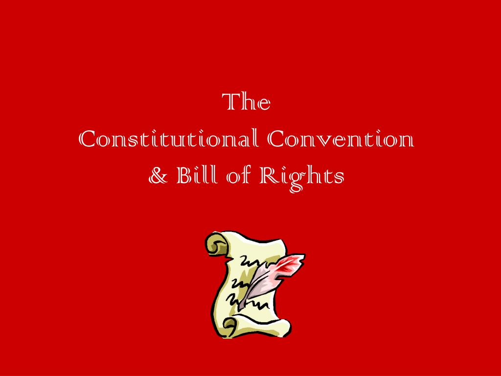 the constitutional convention bill of rights l.
