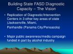 building state fasd diagnostic capacity the vision