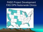 fasd project development fas dpn nationwide clinics