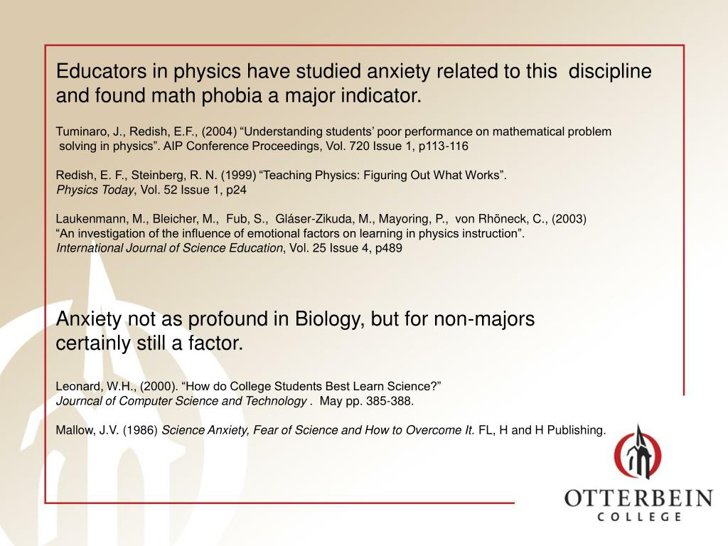 Educators in physics have studied anxiety related to this  discipline