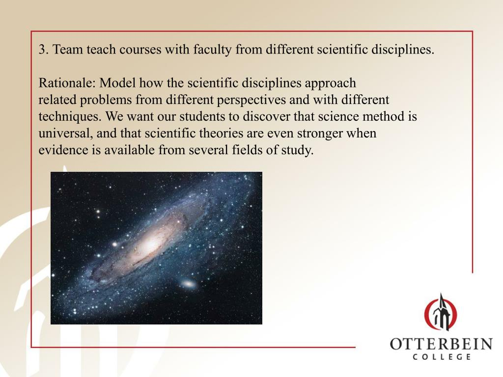 3. Team teach courses with faculty from different scientific disciplines.