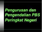 pengurusan dan pengendalian pbs peringkat negeri