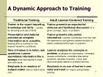 a dynamic approach to training