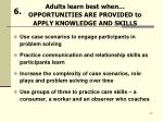 adults learn best when opportunities are provided to apply knowledge and skills