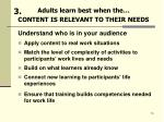 adults learn best when the content is relevant to their needs