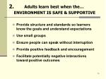 adults learn best when the environment is safe supportive