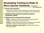 developing training to make it more learner centered continued