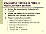 developing training to make it more learner centered