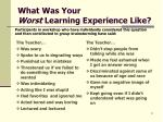 what was your worst learning experience like