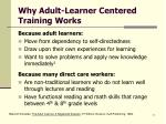 why adult learner centered training works