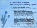 razvrstavanje transport i skladi tenje medicinskog otpada