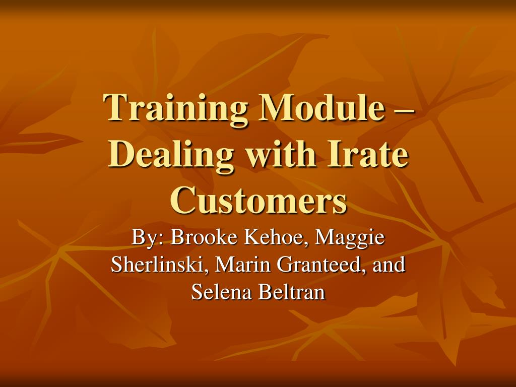 training module dealing with irate customers l.