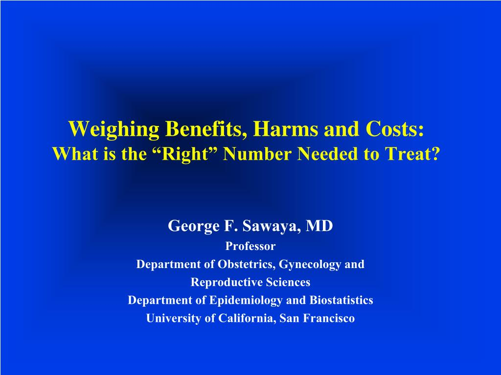 weighing benefits harms and costs what is the right number needed to treat l.