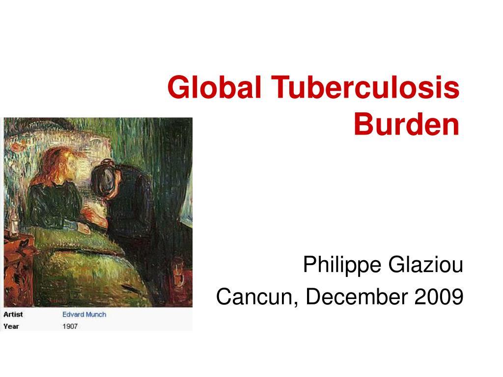 global tuberculosis burden l.
