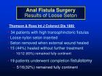 anal fistula surgery results of loose seton