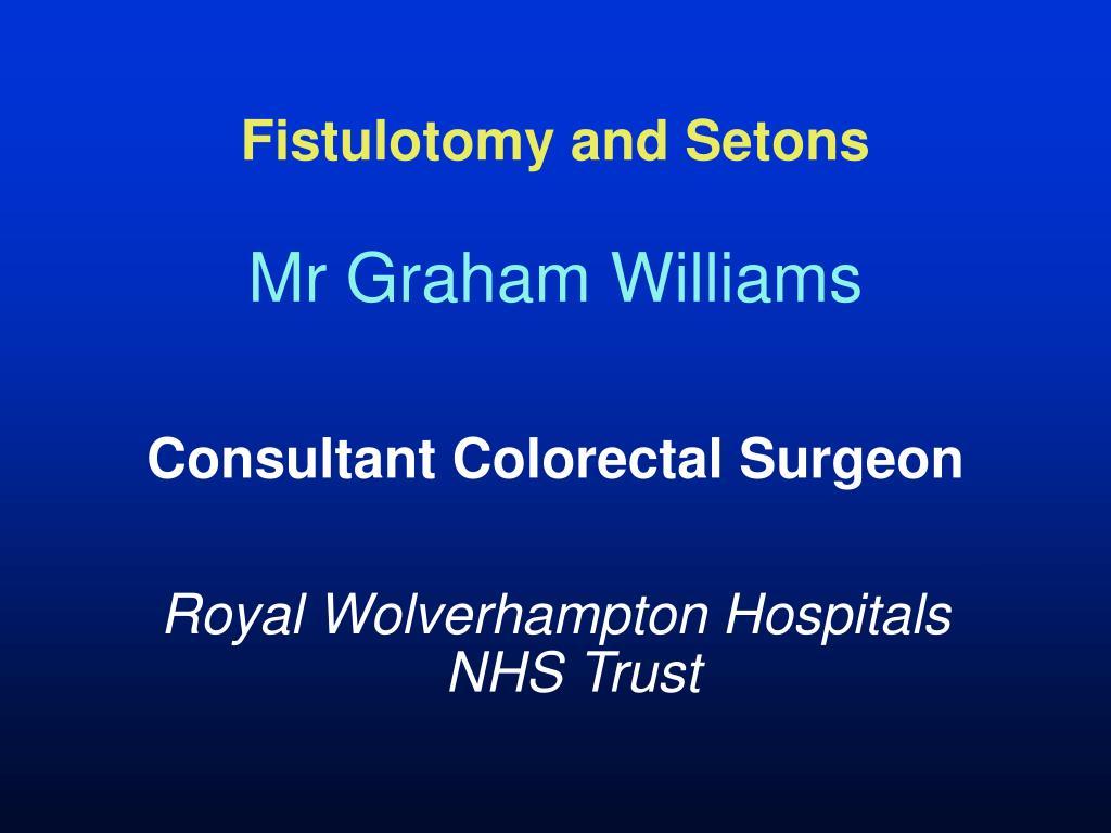 fistulotomy and setons l.