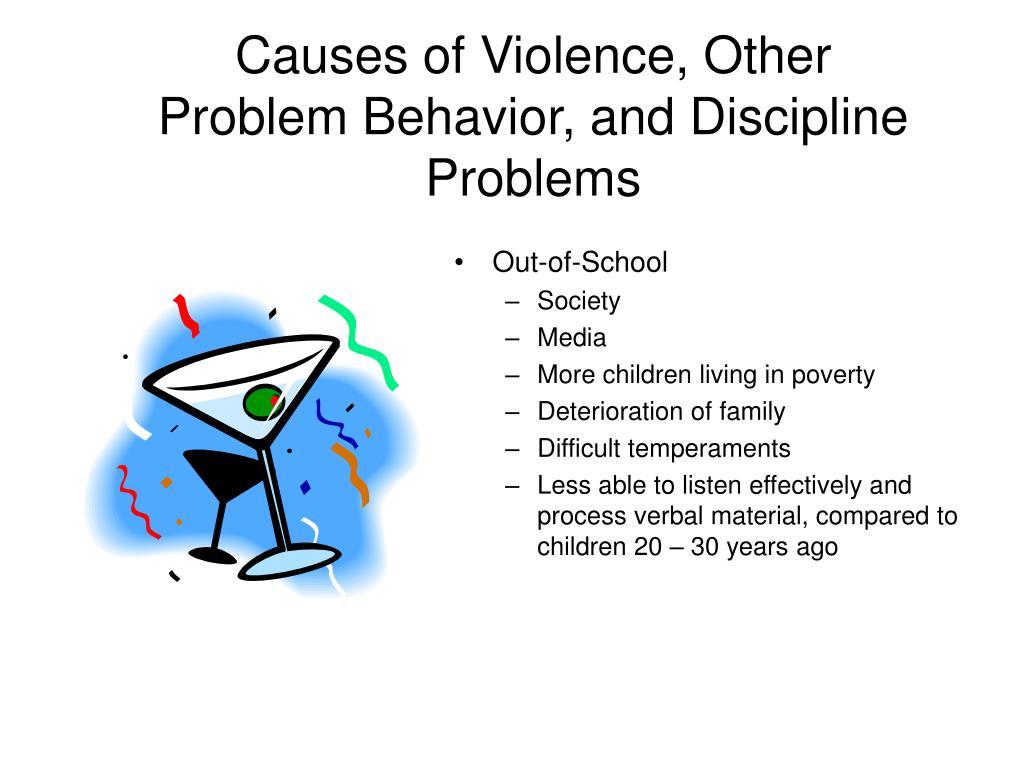 Causes of Violence, Other Problem Behavior, and Discipline Problems