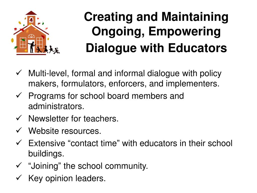 Creating and Maintaining Ongoing, Empowering Dialogue with Educators