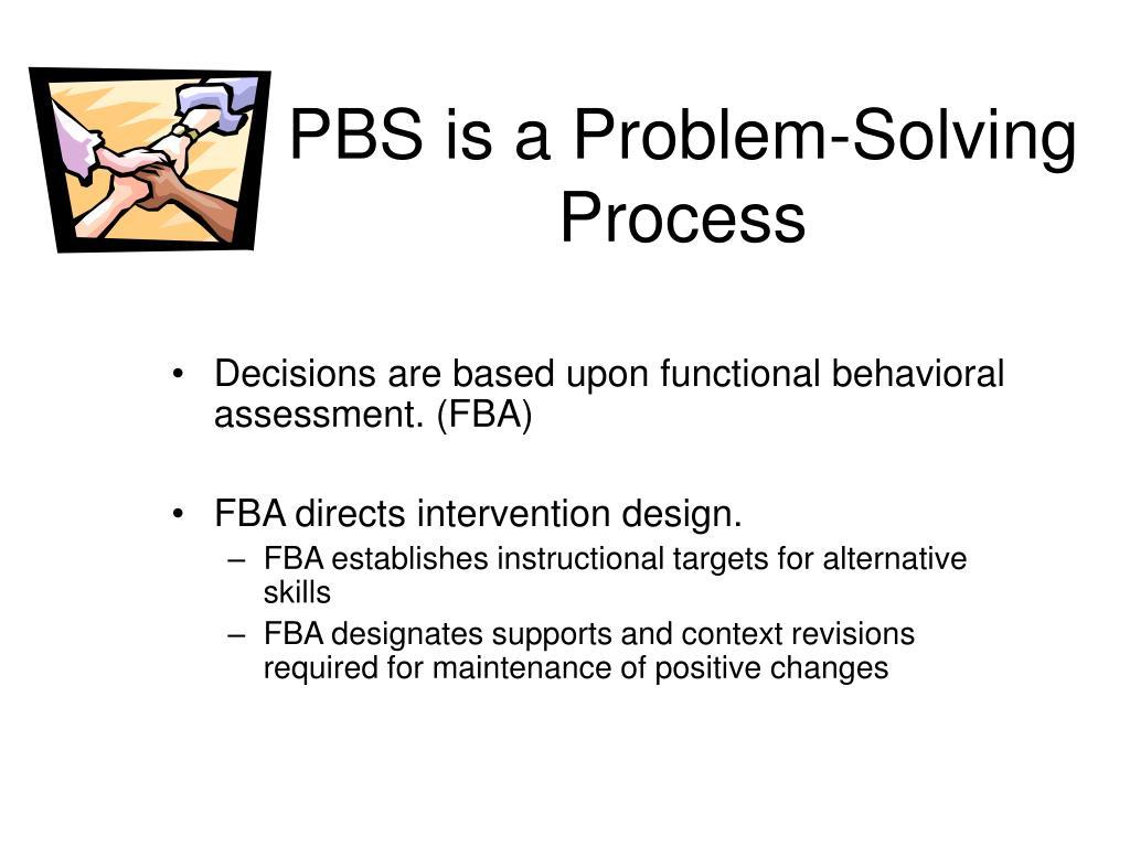 PBS is a Problem-Solving Process